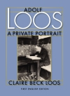 "Adolf Loos–A Private Portrait: ""An excellent literary work."""