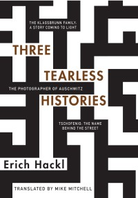 Erich Hackl Three Tearless Histories