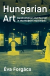 Glowing review of Hungarian Art: Confrontation and Revival in the Modern Movement